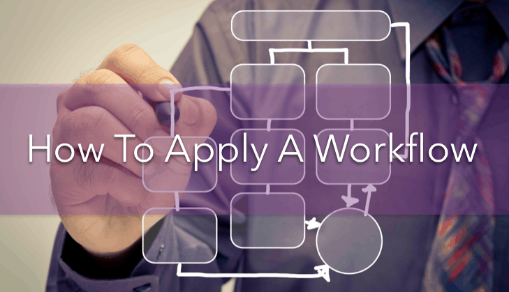 How to apply a Workflow