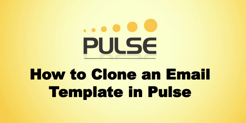 How To Clone an Email Template in Pulse