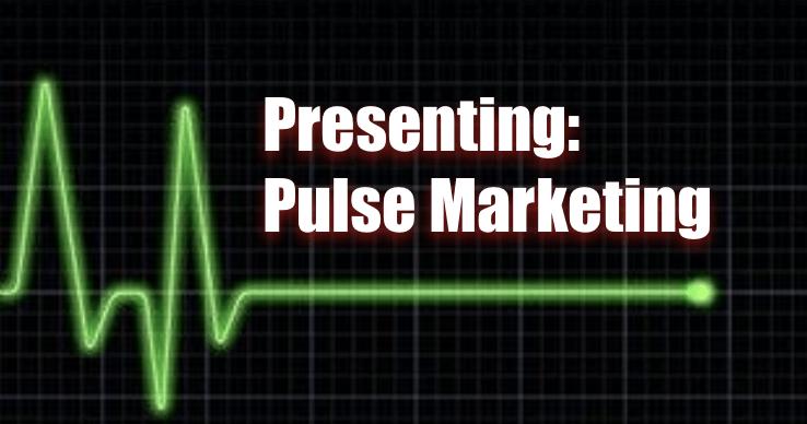 Presenting: Pulse Marketing